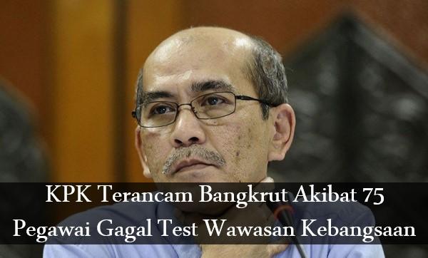 KPK Terancam Bangkrut Akibat 75 Pegawai Gagal Test Wawasan Kebangsaan