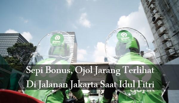 Sepi Bonus, Ojol Jarang Terlihat Di Jalanan Jakarta Saat Idul Fitri