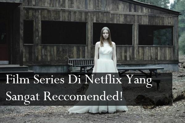 Film Series Di Netflix Yang Sangat Reccomended!